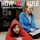 HOW WE RULE/@djtomoko n Ucca-Laugh