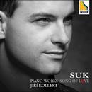 スーク: ピアノ作品集「愛の歌」/イルジー・コレルト