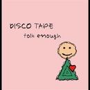 DISCO TAPE/folk enough