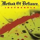 Incunabula/METHOD OF DEFIANCE