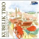ドヴォルザーク:「ドゥムキー」 / スメタナ:ピアノ三重奏曲/クーベリック・トリオ