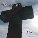 TREE OF LIFE/ASK
