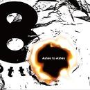 Ashes to Ashes/8otto