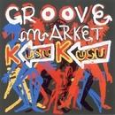 GROOVE MARKET/KUSU KUSU