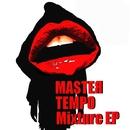 Mixture EP/Masteя Tempo