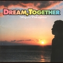 DREAM, TOGETHER/中山譲