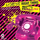 いつだって RIGHT THING/HOT STATION