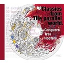 Classics from THe parallel world/Conguero Tres Hoofers
