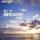 Breakin' Of The Dawn 2009/DJ 19