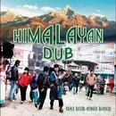 Himalayan Dub ~Mixed by OKI vs 内田直之~/OKI DUB AINU BAND