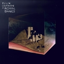 Flux Outside/Royal Bangs