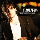 Everything Will Change/Davi Zew's
