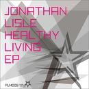 Healthy Living EP/Jonathan Lisle