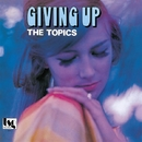 Giving Up/THE TOPICS
