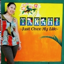 Just Once My Life/TAKAHI