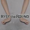 アナザー ガール プリーズ/BYEE the ROUND