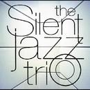 The Silent Jazz Trio・・・天野清継率いるクールなジャズ・ギター・トリオ/The Silent Jazz Trio