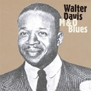 M & O Blues/WALTER DAVIS