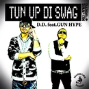 TUN UP DI SWAG feat. GUN HYPE/D.D