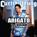 Arigato/Curtis Young feat.BIGZAM