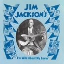 I'm Wild About My Lovin'/JIM JACKSON