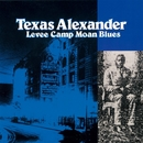 Levee Camp Moan Blues/TEXAS ALEXANDER