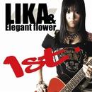 1st./LIKA & Elegant flower