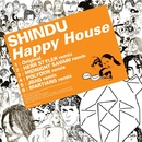 Happy House/Shindu
