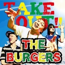 TAKE OUT!!/THE BURGERS