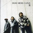 風/DEAD MENS CURVE