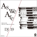 As We Are/DJ 19