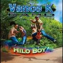 Hilo Boy/Vance K Band