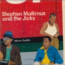 Mirror Traffic/STEPHEN MALKMUS&THE JICKS