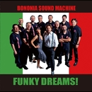 Funky Dreams!/BONONIA SOUND MACHINE