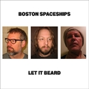 Let It Beard/Boston Spaceships