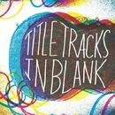 In Blank/Title Tracks