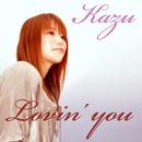 Lovin'you/Kazu