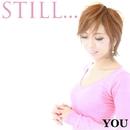 STILL.../YOU