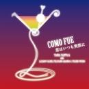 COMO FUE~恋はいつも突然に~/TANIA PANTOJA with LAZARO VALDES,FELICIANO ARANGO&YULIEN OVIEDODO