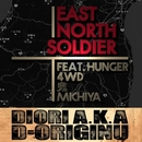 East North Soldier/DIORI a.k.a. D-ORIGINU Feat. HUNGER (GAGLE), 4WD, 鬼, MICHIYA