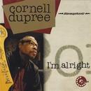 I'm Alright/CORNELL DUPREE