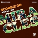 MIRACLES/Scoobie Do