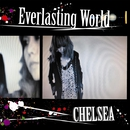 Everlasting World/Sugar Rain/CHELSEA
