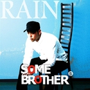 RAIN/Some brother