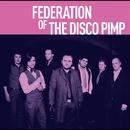 FEDERATION OF THE DISCO PIMP/FEDERATION OF THE DISCO PIMP