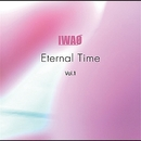 Eternal Time Vol.1/IWAO