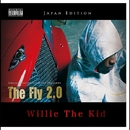 The Fly 2.0 - Japan Edition/WILLIE THE KID
