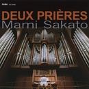 二つの祈り/20世紀のフランスオルガン音楽 ~生誕100年 アンリエット・ピュイグ=ロジェ その師と仲間たち~/坂戸真美