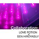 Collaboration/Love Potion×Sen Hiroyasu