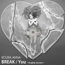 BREAK/You~English version~/小浦 杏奈